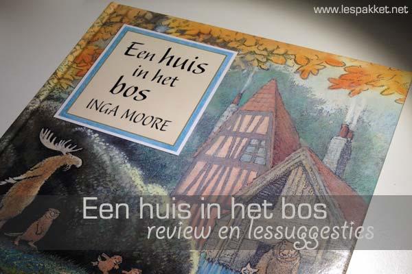 Een Huis In Het Bos - review en lessuggesties - Lespakket