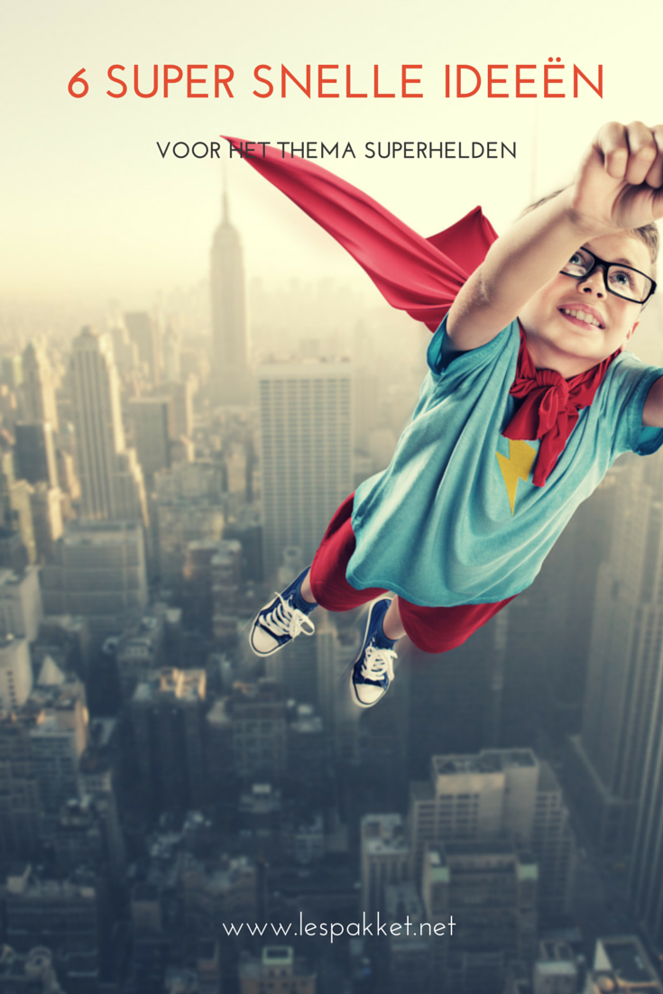 Populair 6 super-snelle ideeën voor het thema superhelden   JufBianca.nl UL81