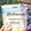 review Kleuterwerk - inspiratie voor de leerkracht - JufBianca.nl
