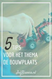 5 tips voor het thema de bouwplaats - Juf Bianca