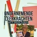 Ondernemende Leerkrachten - deel 3 - Jolanda Zuydgeest
