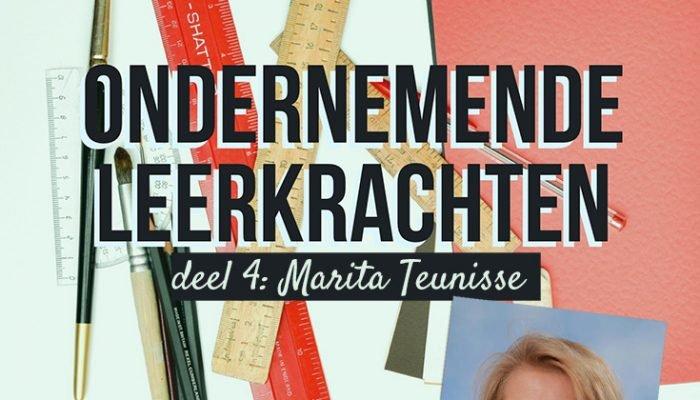 Ondernemende leerkrachten: Marita Teunisse