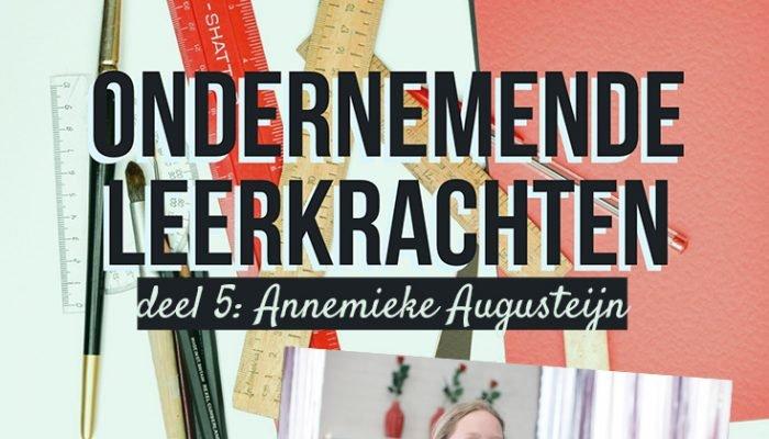 Ondernemende leerkrachten: Annemieke Augusteijn