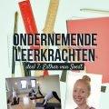 Ondernemende leerkrachten - deel 7 - Esther van Soest
