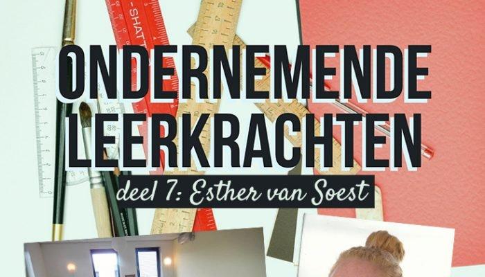 Ondernemende leerkrachten: Esther van Soest
