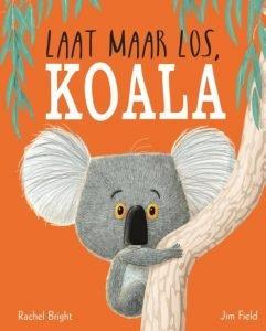 Prentenboeken over mindset - Laat maar los Koala - Juf Bianca