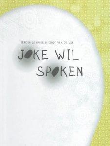 Kinderboekenweek 2017: Gruwelijke enge prentenboeken - Joke wil spoken