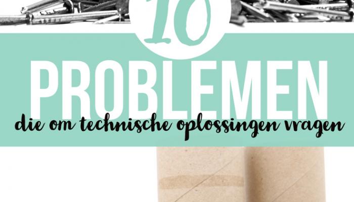 10 Problemen die vragen om technische oplossingen