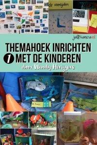 Themahoek inrichten met de kinderen 1 - door Wendy Herijgers - Juf Bianca